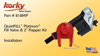"How to Install - Korky QuietFILL Platinum Fill Valve & 2"" Flapper Kit"