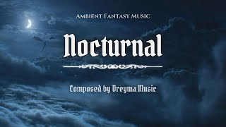 Ambient Fantasy Music ''Nocturnal'' | Inspired by Skyrim & Jeremy Soule