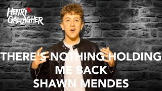 There's Nothing Holding Me Back - Shawn Mendes (Henry Gallagher Cover)
