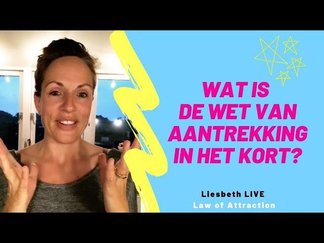 Wat is de wet van aantrekking? | Liesbeth LIVE Law of Attraction aflevering 1