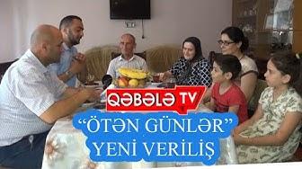 ÖTƏN GÜNLƏR-QƏBƏLƏ TV