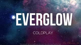 Coldplay - Everglow (Lyrics)