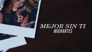 Migrantes - Mejor sin ti | Video Oficial