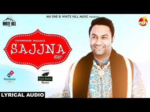 Sajjna (Lyrical Audio) Lakhwinder Wadali |...