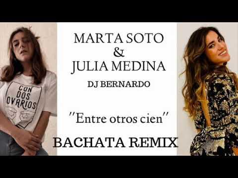 Entre Otros Cien   Marta Soto Feat Julia Medina Bachata Remix Dj Bernardo