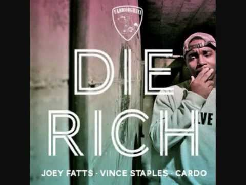 Joey Fatts - Die Rich ft. Vince Staples [Prod. by Cardo]