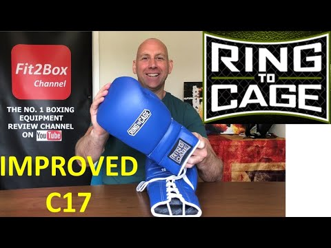 RING TO CAGE C17 UPDATED VERSION BOXING GLOVES REVIEW