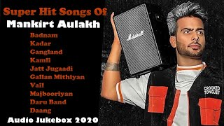 Super Hit Songs of Mankirt Aulakh || Punjabi Hit Songs Jukebox || Mankirt Aulakh Jukebox || Part 1