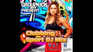 Clubbing Sport DJ Mix Vol.2 (Mixed by Takahiro Aoki)