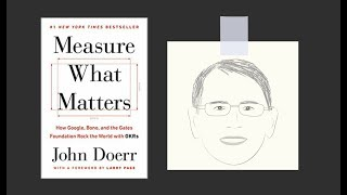 MEASURE WHAT MATTERS by John Doerr | Core Message
