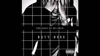 Rayy Dubb -Thuggin By My Self (Prod.By@Whokares)