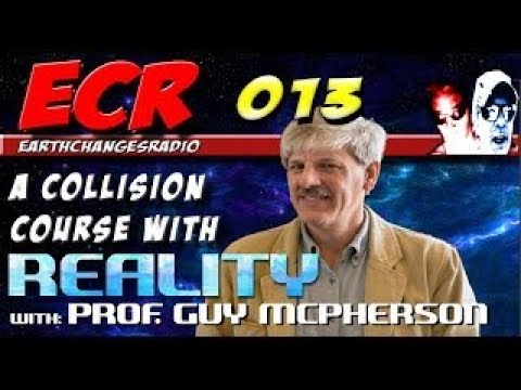EarthChangesRadio 013 On a Collision Course with Reality with: Prof Guy McPherson