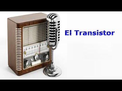 El Transistor. . . Jueves 17 Noviembre 17/11/2016