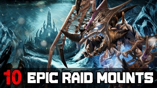 Top 10 Most Epic Looking Raid Mounts In World of Warcraft
