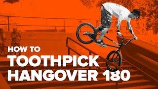 Как сделать туспик хэнговер 180 на BMX (How to Toothpick Hangover 180 BMX)