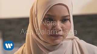 Nora - Ada Dalam Tiada (Official Music Video)