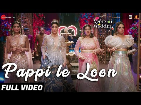 Pappi Le Loon - Full Video |Veere Di Wedding |Kareena, Sonam, Swara & Shikha |Sunidhi C & Shashwat S thumbnail