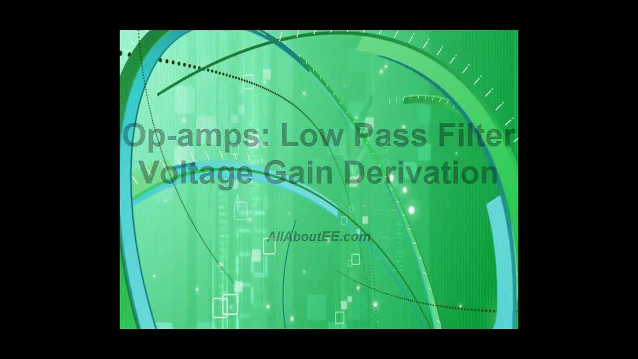 Op Amps 5 Low Pass Filter Voltage Gain Derivation Youtube Single Amp Bandpass