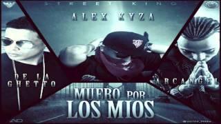 Alex Kyza Ft. Arcangel & De La Ghetto - Muero Por Lo Mios (Official Remix)  ★ Reggaeton 2012 ★