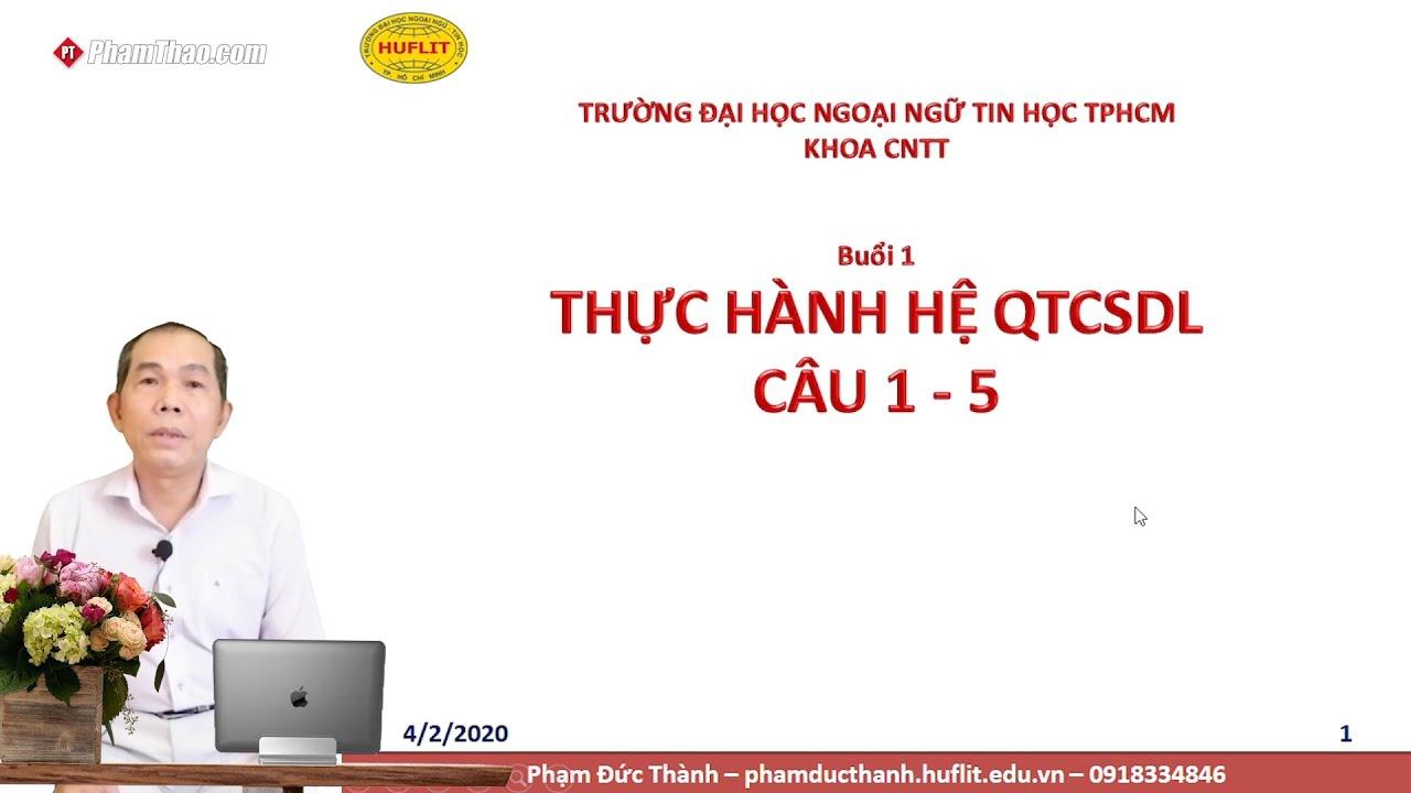 CNTT HUFLIT – Thực hành hệ quản trị Cơ sở Dữ liệu (buổi 1) – Thầy ...