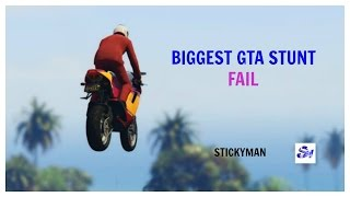 GTA STUNTS : THE BIGGEST JUMP IN GTA 5 : Fail - Stickyman