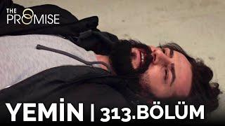 Yemin 313. Bölüm | The Promise Season 3 Episode 313