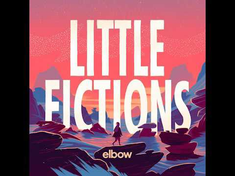 Download Youtube: Elbow - Little Fictions FULL ALBUM [2017]