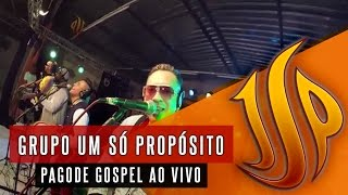 Um Só Proposito- De Todo Coração( Ao VIVO)PAGODE GOSPEL -
