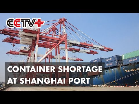 Shanghai Port Suffers from Shortage of Containers amid Trade