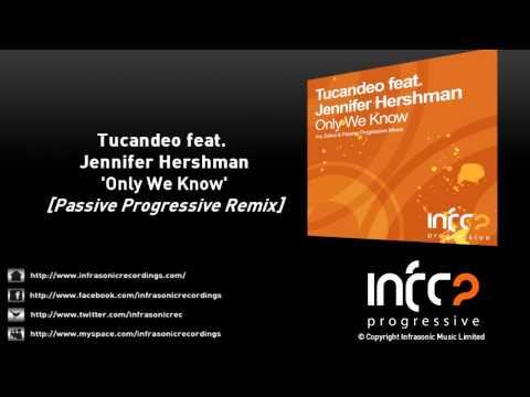 Tucandeo feat. Jennifer Hershman - Only We Know (Passive Progressive Remix)