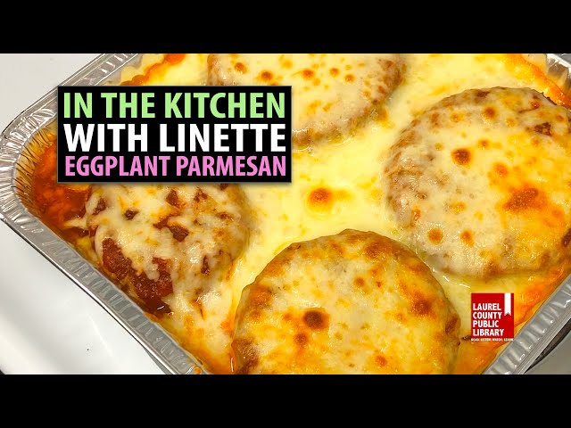 In The Kitchen with Linette: Eggplant Parmesan