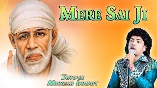 Mere Sai Ji || Mukesh Inayat || Beautiful Sai Baba Song || Punjabi || Bhakti Geet || 2016