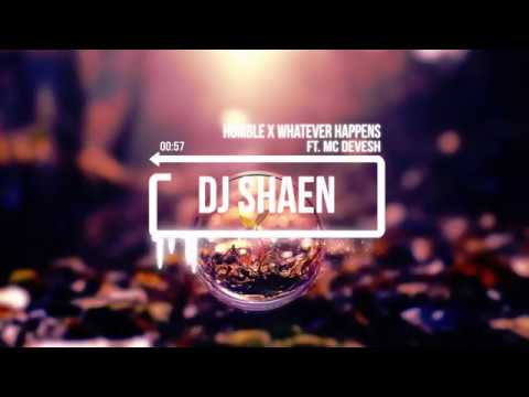 Humble x Whatever happens (Mix & cover) - dj shaen ft.mcdevesh