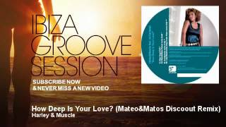 Harley & Muscle - How Deep Is Your Love? - Mateo&Matos Discoout Remix - IbizaGrooveSession