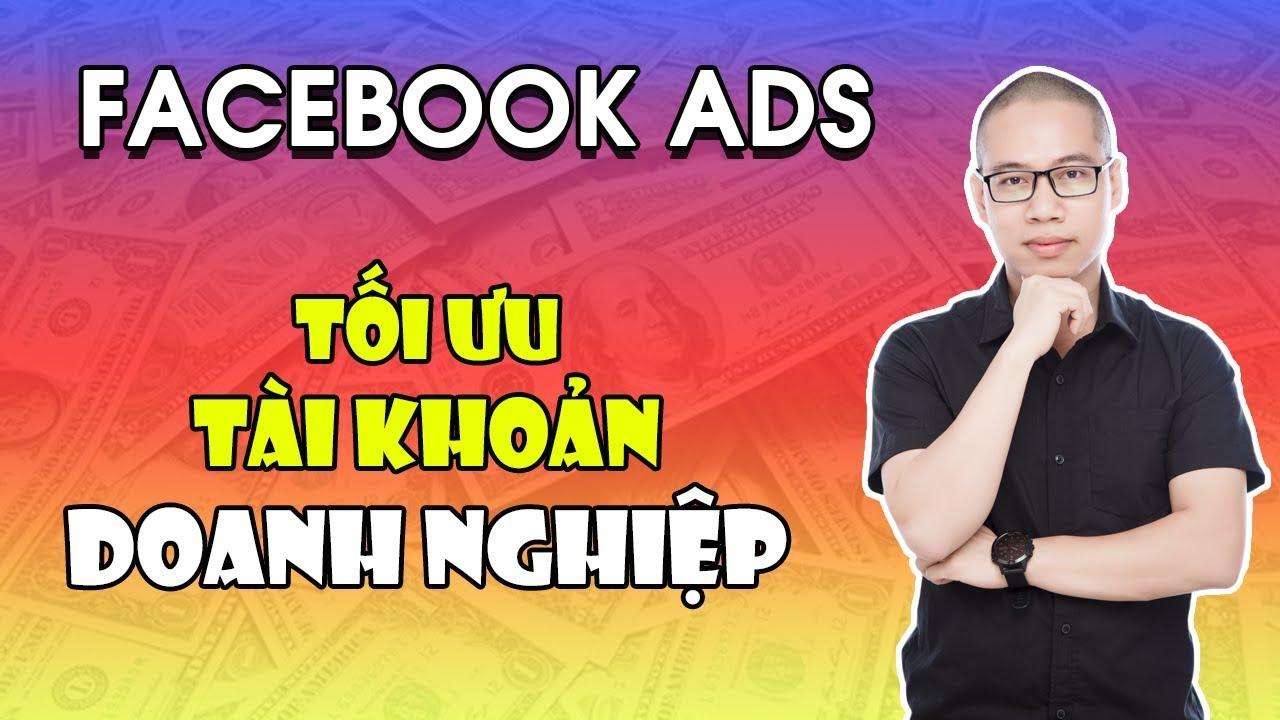 Cách đọc chỉ số quảng cáo để tối ưu tài khoản doanh nghiệp Facebook