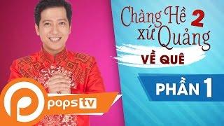 Liveshow Chàng Hề Xứ Quảng 2 - Về Quê | Phần 1 - Trường Giang, Thu Trang, Tiến Luật
