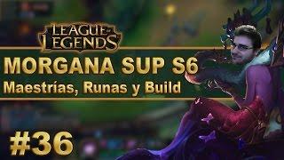 ? MORGANA SUPPORT S6 Maestrias, Runas y Build (Español/No Guía) | Temporada 6 | Parche 6.2 | #36