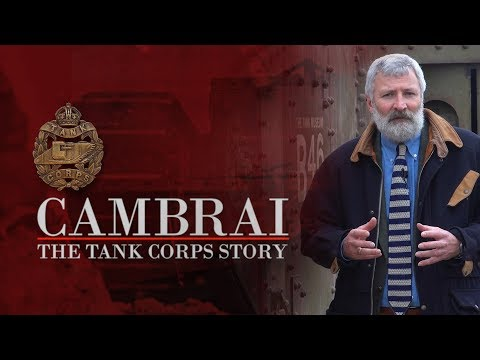 Cambrai: The Tank Corps Story | The Tank Museum