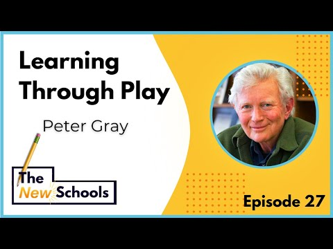 Peter Gray - Learning Through Play