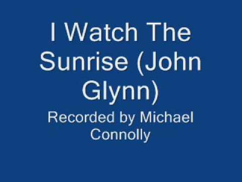 I Watch The Sunrise (John Glynn)
