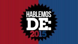 Hablemos De: 2015 | LA ZONA CERO