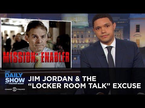 "Jim Jordan & The ""Locker Room Talk"" Excuse | The Daily Show"