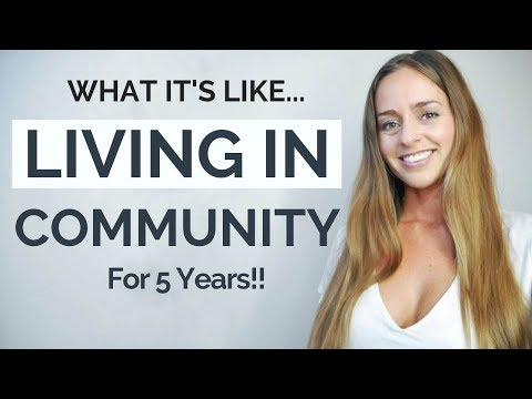 Living In Community | My Experiences, Benefits & Downsides