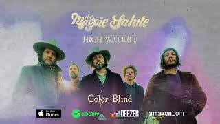 "The Magpie Salute ~ ""Color Blind"""