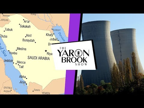 Yaron's News Briefing 23: Selling Saudis Nuclear Tech; Oxfam Sex Scandal & More