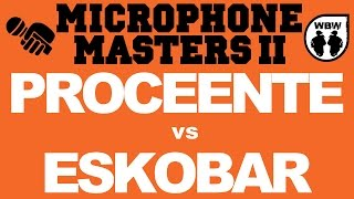 PROCEENTE vs ESKOBAR @ Microphone Masters 2B @ freestyle battle