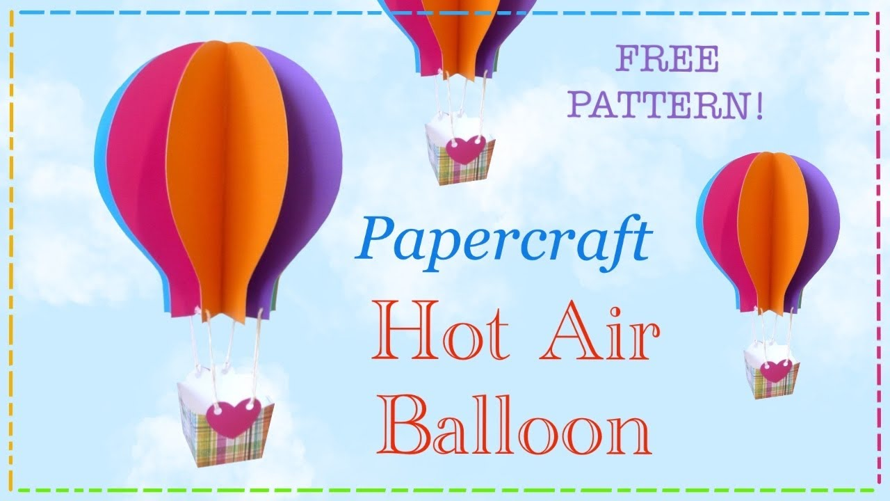 Papercraft hot air balloon tutorial with free pattern by Lisa Pay ...