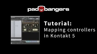 Tutorial: Mapping Controllers in Kontakt 5
