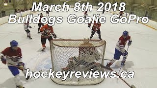 March 8th 2018 Bulldogs Goalie GoPro, Playoffs: Tied #1 Ranked Team!