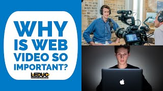 Why is Web Video So Important? - Leduc Entertainment